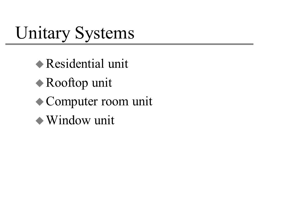 Unitary Systems Residential unit Rooftop unit Computer room unit