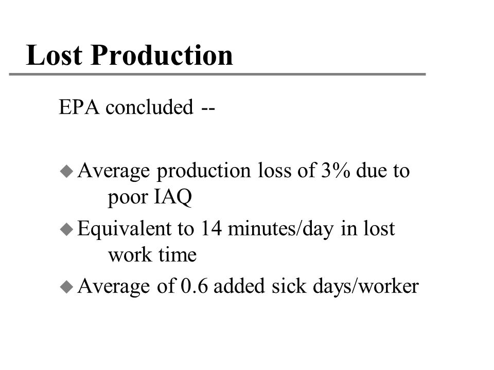 Lost Production EPA concluded --
