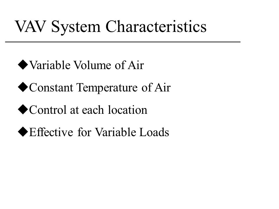 VAV System Characteristics