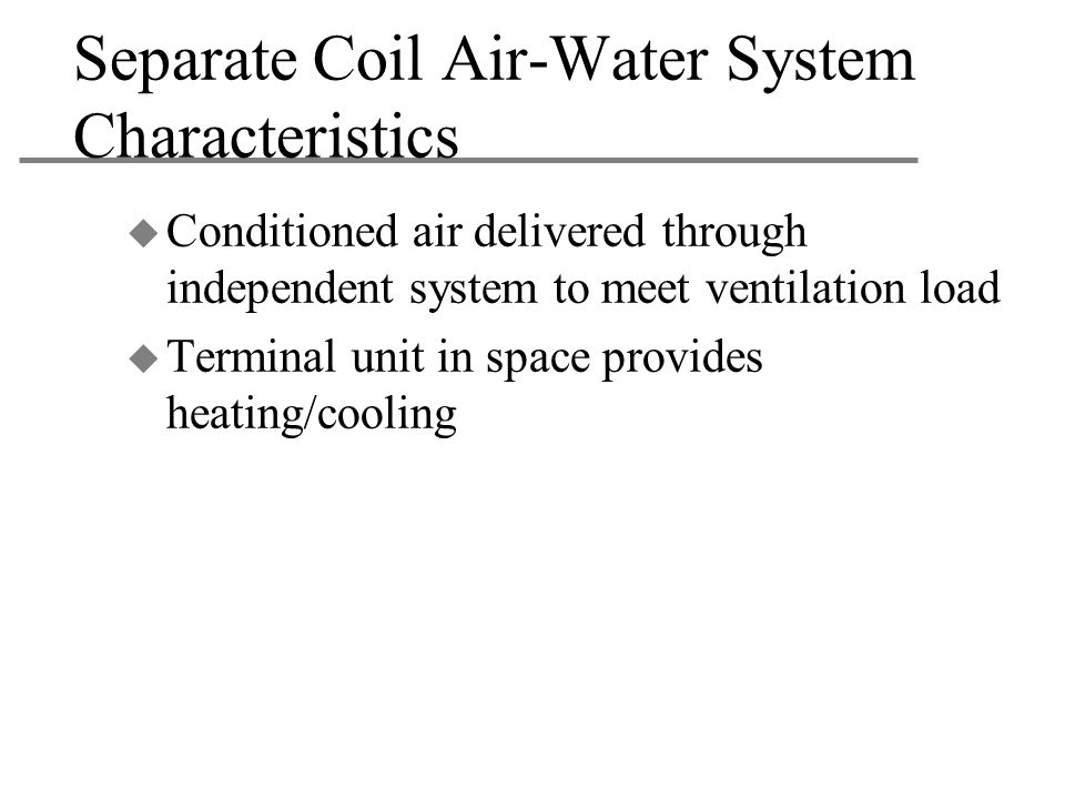 Separate Coil Air-Water System Characteristics