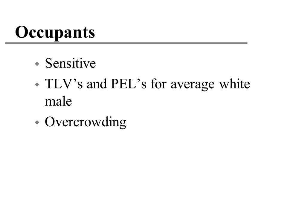 Occupants Sensitive TLV's and PEL's for average white male