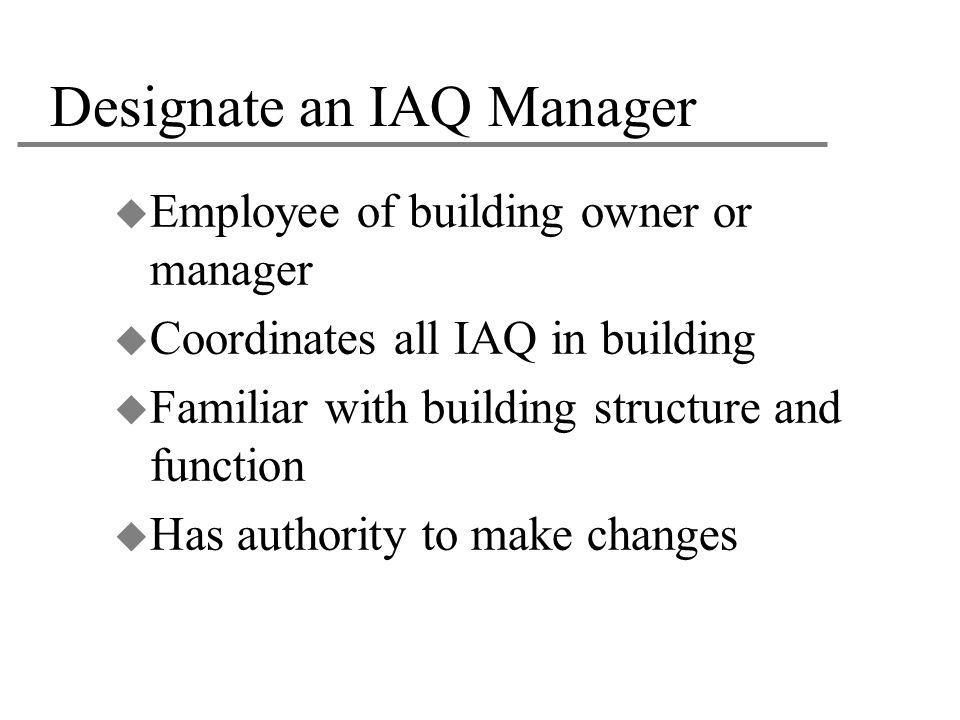 Designate an IAQ Manager