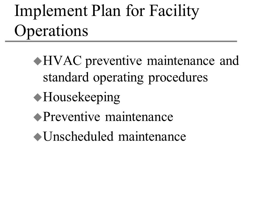 Implement Plan for Facility Operations