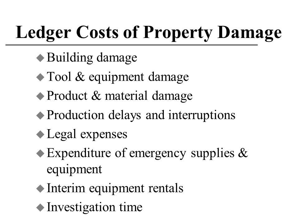 Ledger Costs of Property Damage