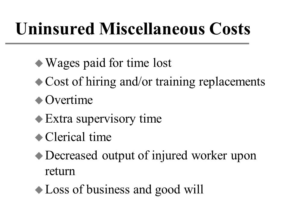 Uninsured Miscellaneous Costs