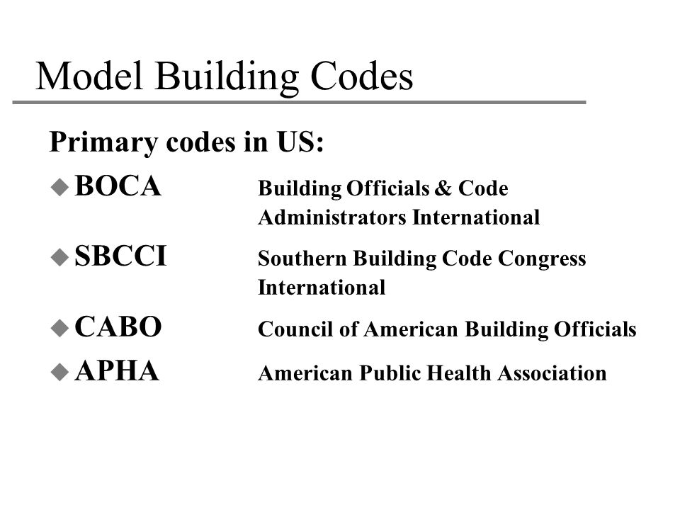 Model Building Codes Primary codes in US: