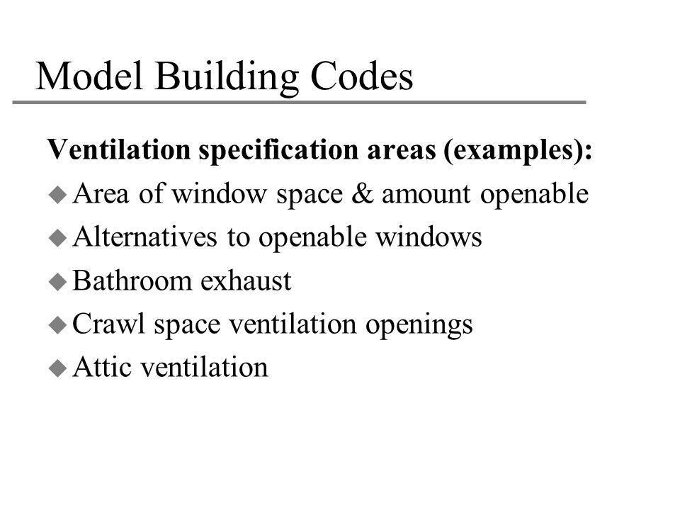 Model Building Codes Ventilation specification areas (examples):