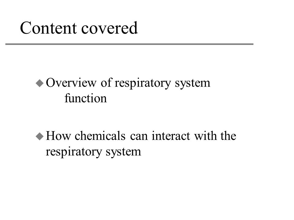 Content covered Overview of respiratory system function