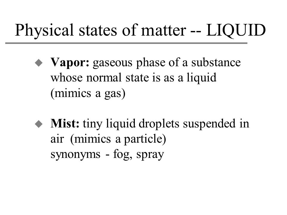 Physical states of matter -- LIQUID