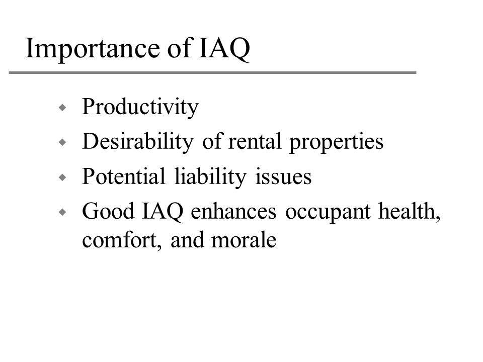 Importance of IAQ Productivity Desirability of rental properties