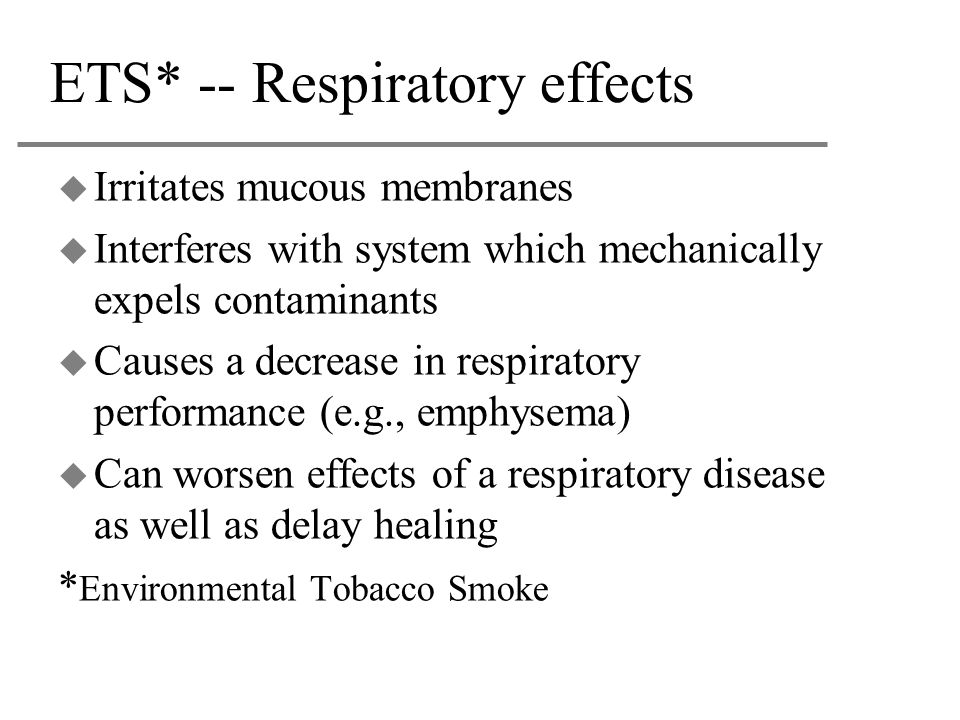 ETS* -- Respiratory effects