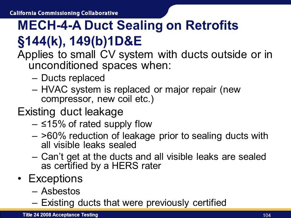 MECH-4-A Duct Sealing on Retrofits §144(k), 149(b)1D&E