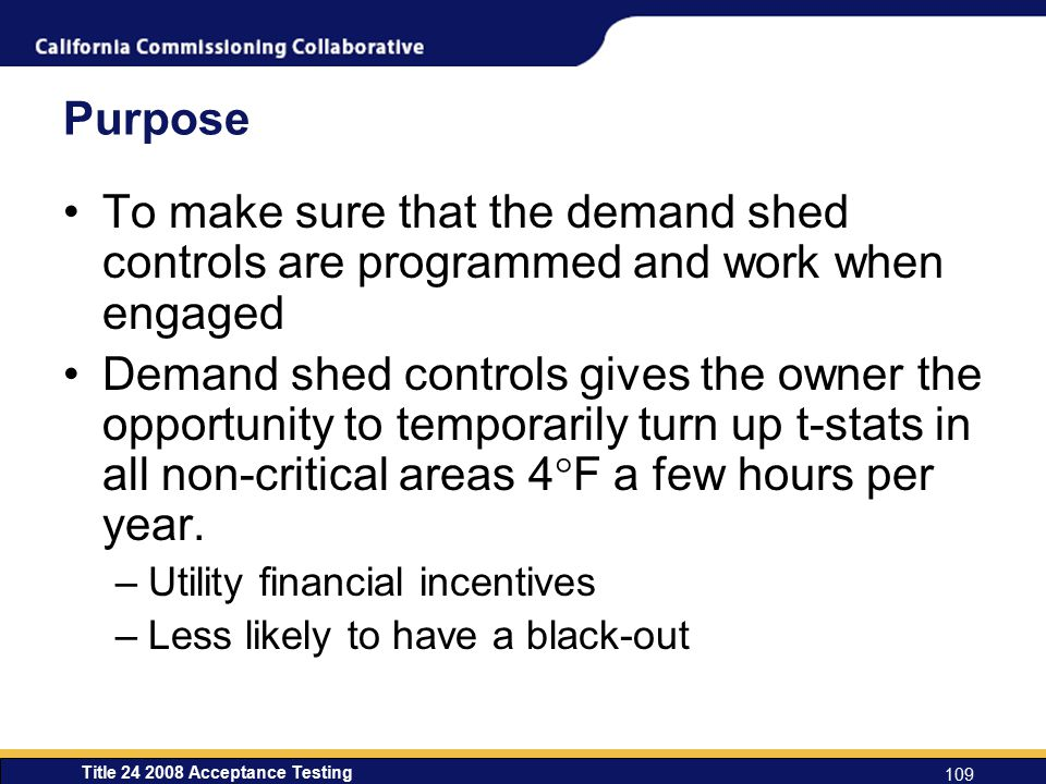 Purpose To make sure that the demand shed controls are programmed and work when engaged.