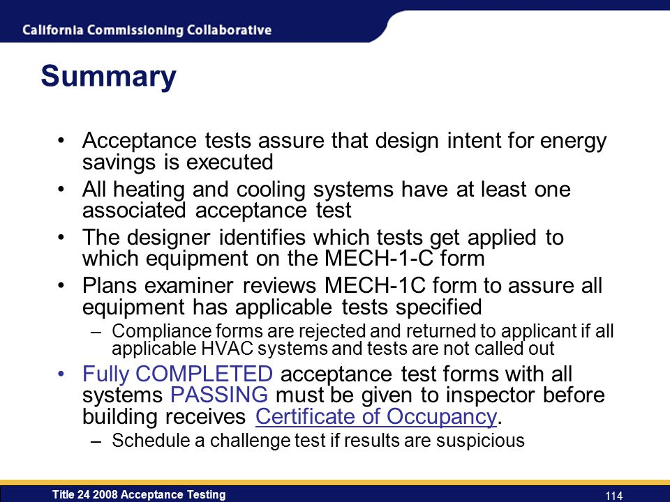 Summary Acceptance tests assure that design intent for energy savings is executed.