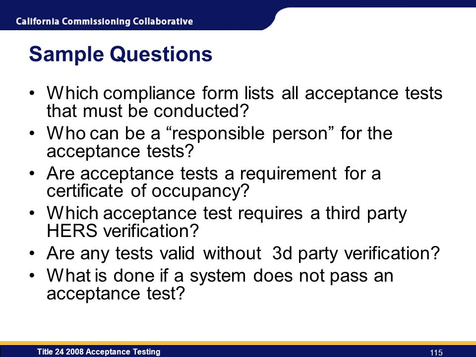 Sample Questions Which compliance form lists all acceptance tests that must be conducted