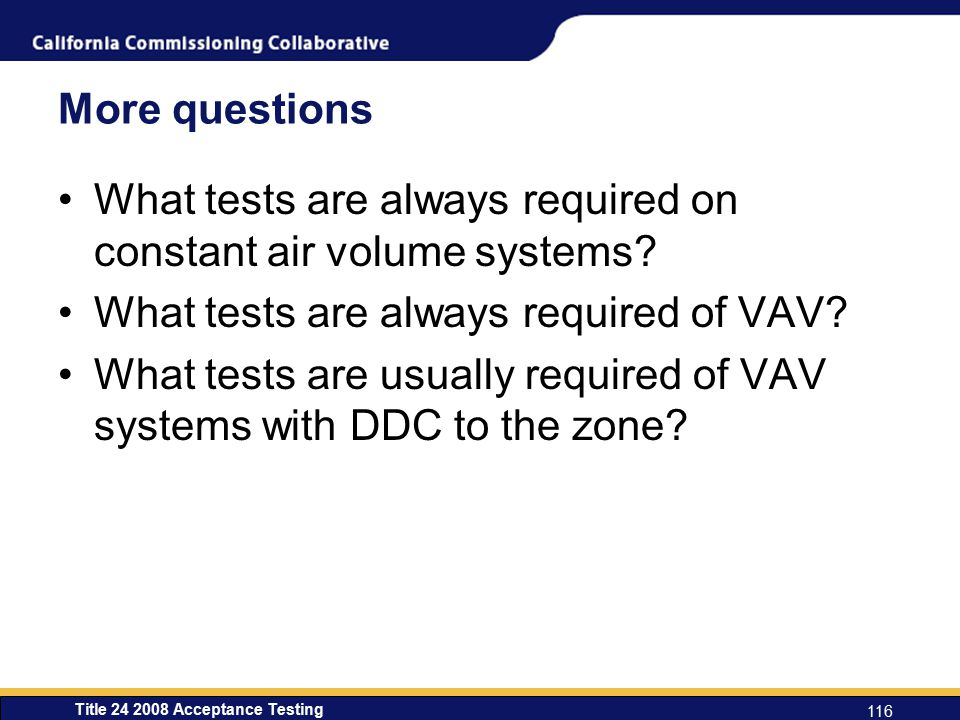 More questions What tests are always required on constant air volume systems What tests are always required of VAV