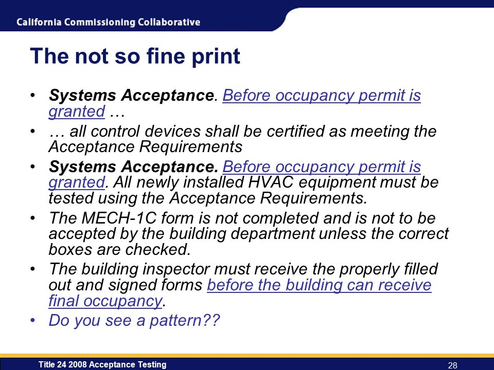 The not so fine print Systems Acceptance. Before occupancy permit is granted …