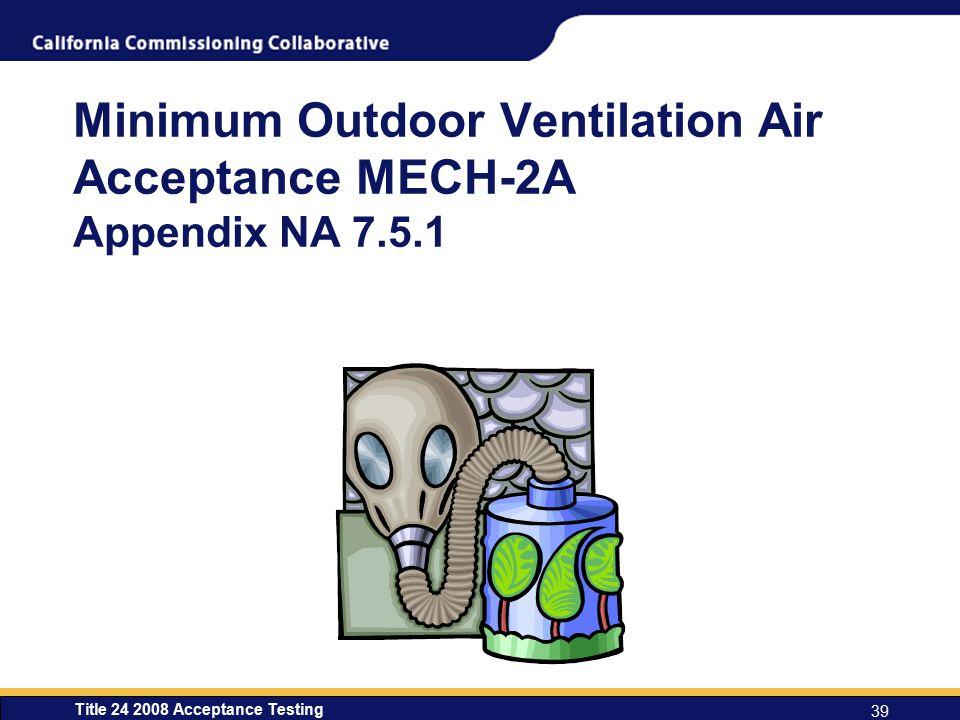 Minimum Outdoor Ventilation Air Acceptance MECH-2A Appendix NA 7.5.1