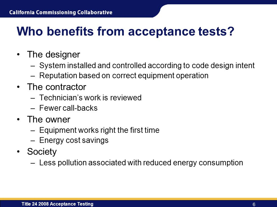 Who benefits from acceptance tests