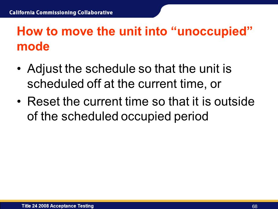 How to move the unit into unoccupied mode