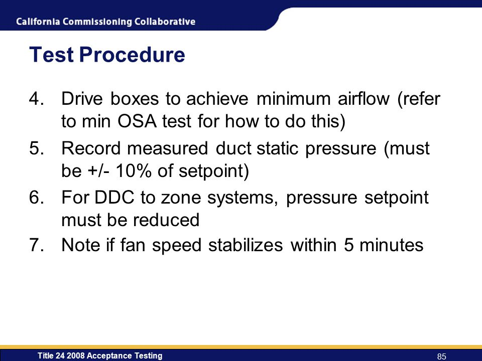 Test Procedure Drive boxes to achieve minimum airflow (refer to min OSA test for how to do this)