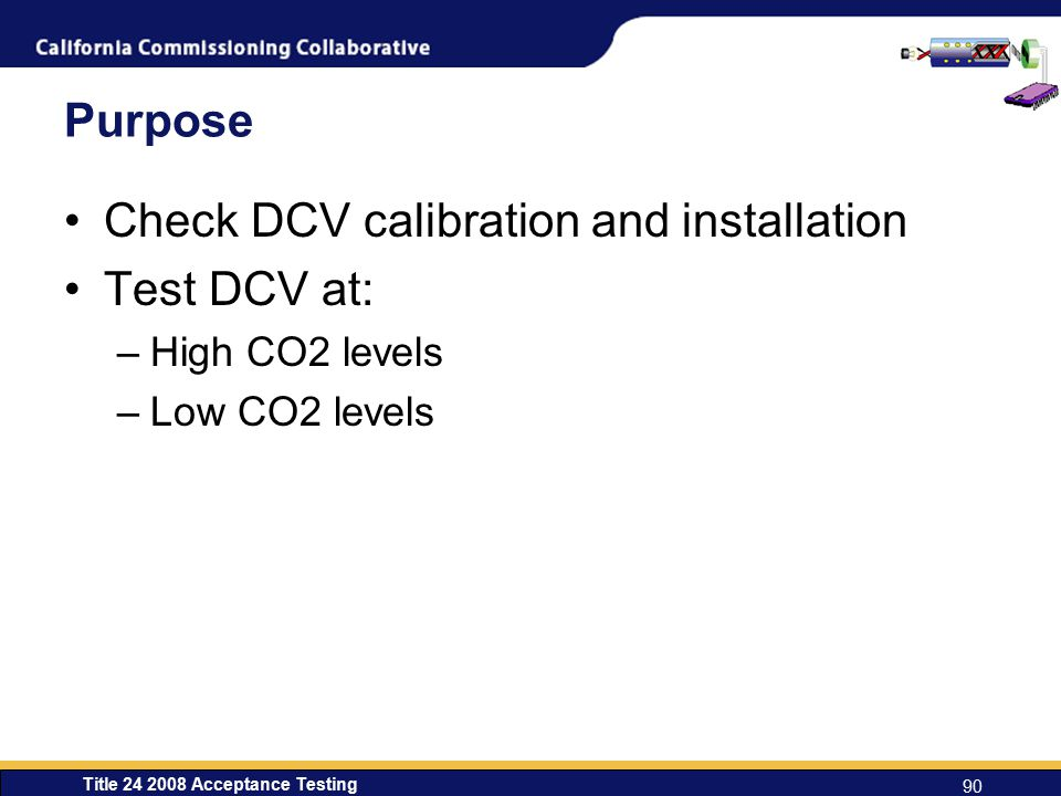 Check DCV calibration and installation Test DCV at: