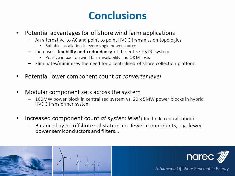 Conclusions Potential advantages for offshore wind farm applications