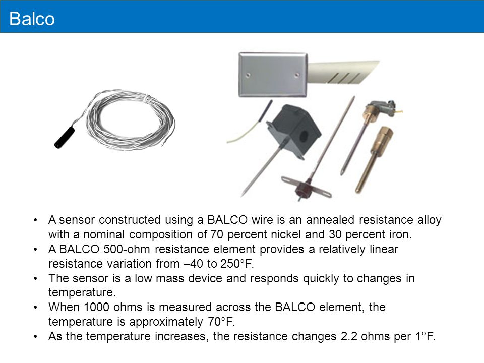 Balco A sensor constructed using a BALCO wire is an annealed resistance alloy with a nominal composition of 70 percent nickel and 30 percent iron.
