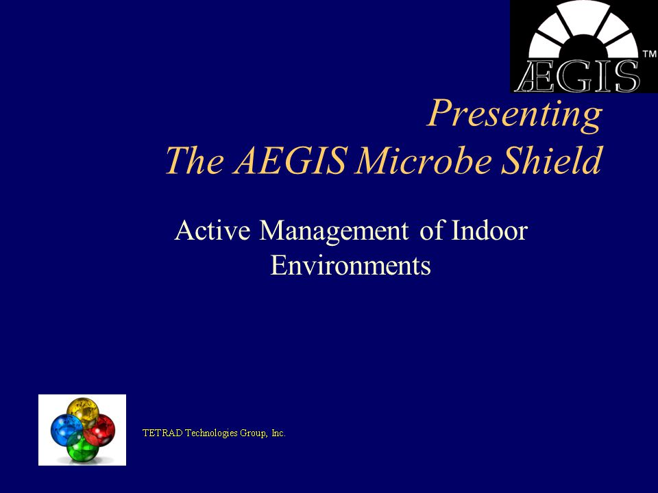 Presenting The AEGIS Microbe Shield