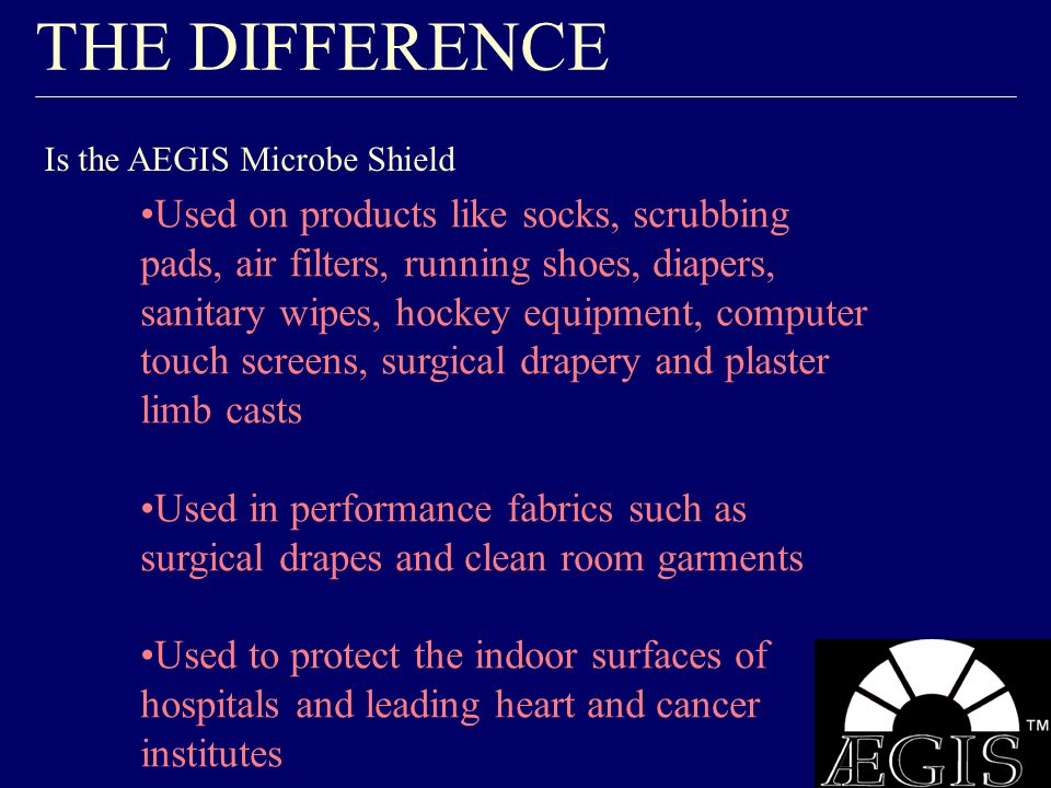 THE DIFFERENCE Is the AEGIS Microbe Shield.