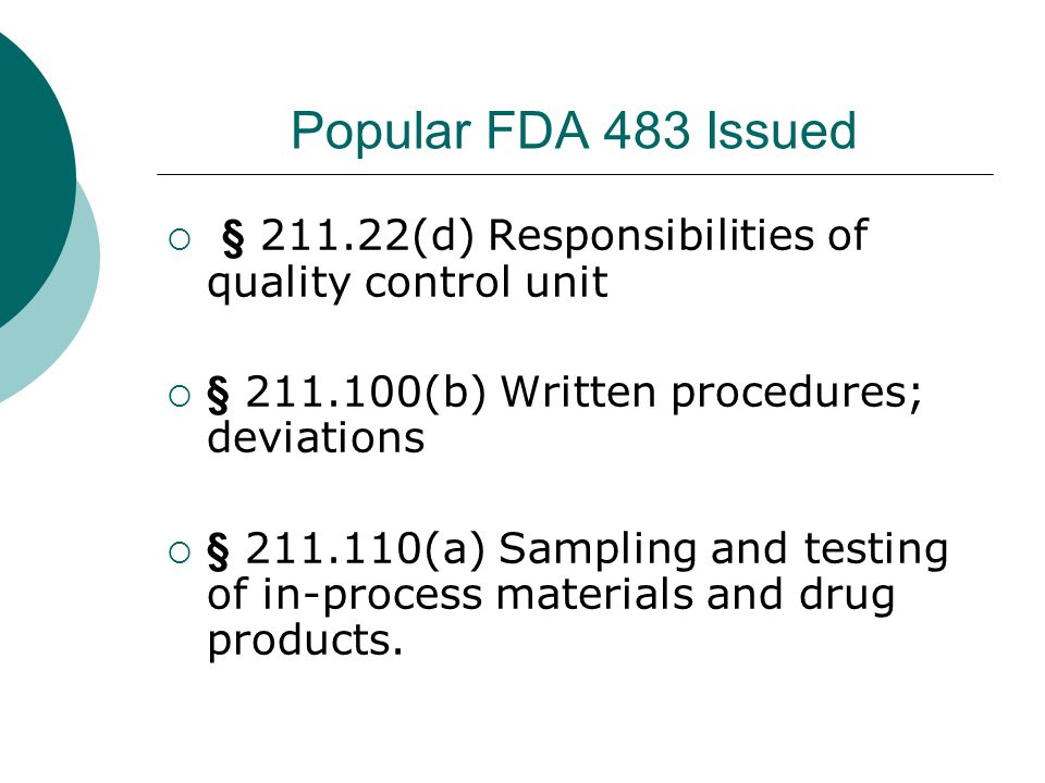 Popular FDA 483 Issued § 211.22(d) Responsibilities of quality control unit. § 211.100(b) Written procedures; deviations.