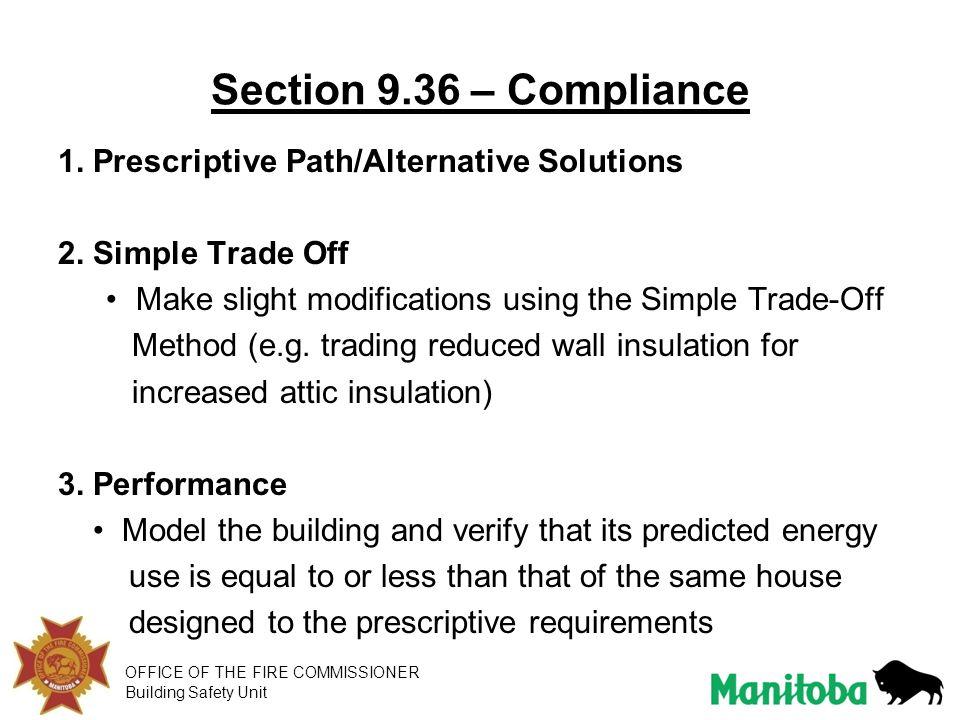 Section 9.36 – Compliance 1. Prescriptive Path/Alternative Solutions