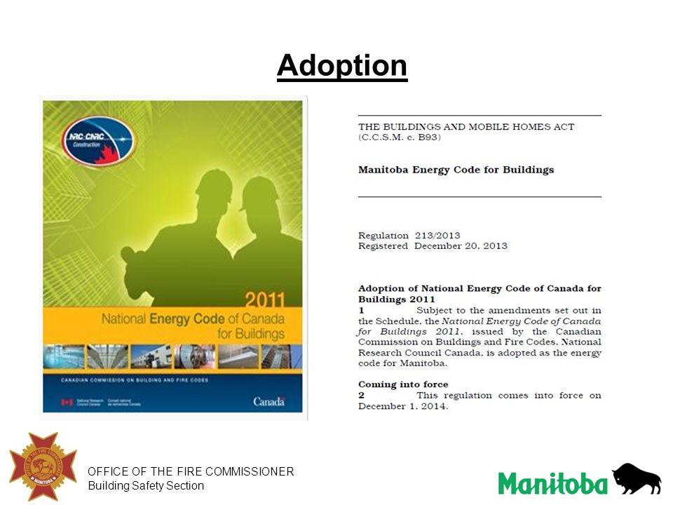 Adoption In November 2011 the National Energy Code for Buildings was published by NRC.