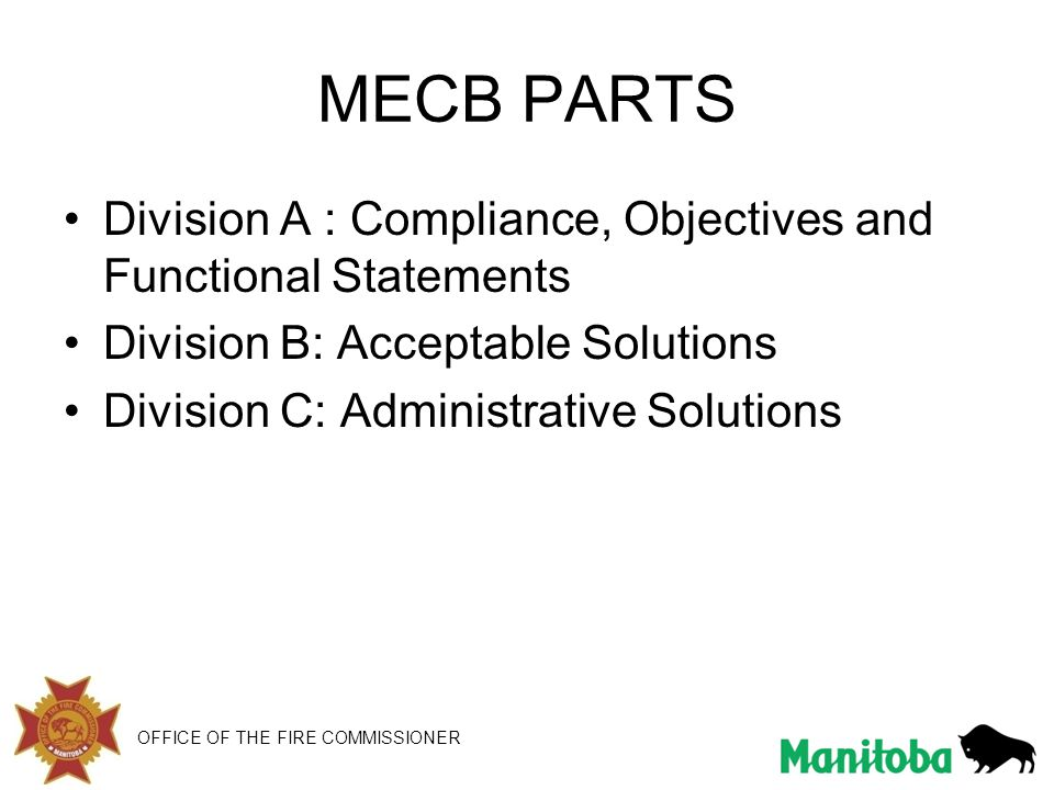 MECB PARTS Division A : Compliance, Objectives and Functional Statements. Division B: Acceptable Solutions.