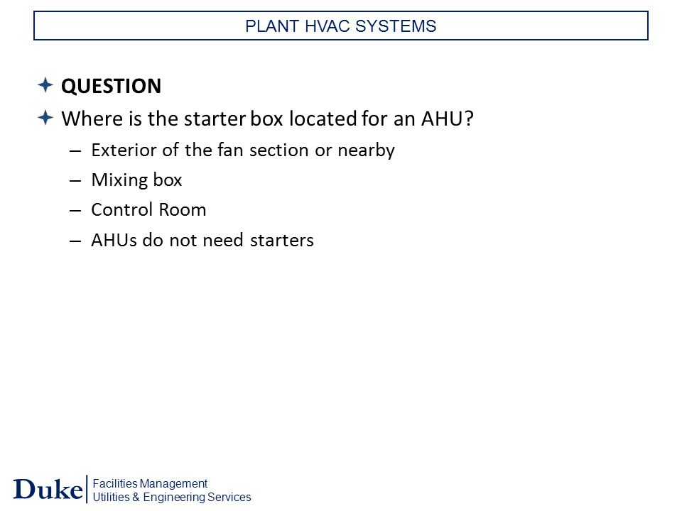 Where is the starter box located for an AHU