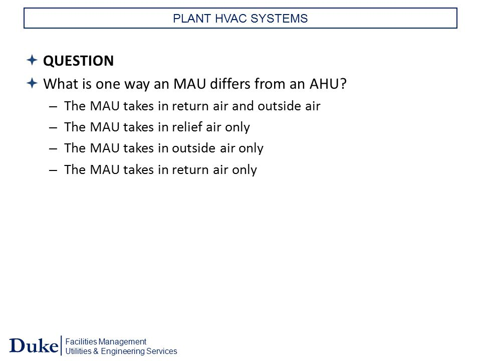 What is one way an MAU differs from an AHU