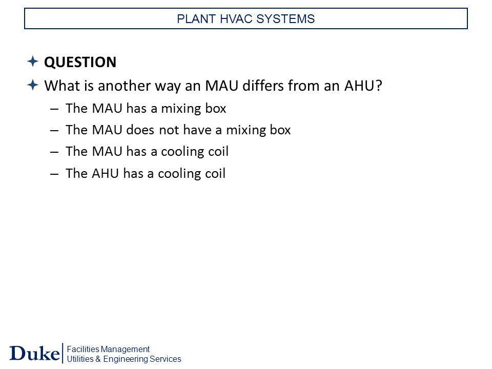 What is another way an MAU differs from an AHU