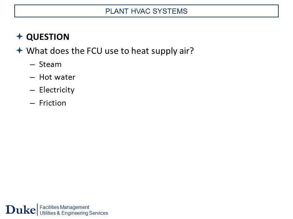 What does the FCU use to heat supply air