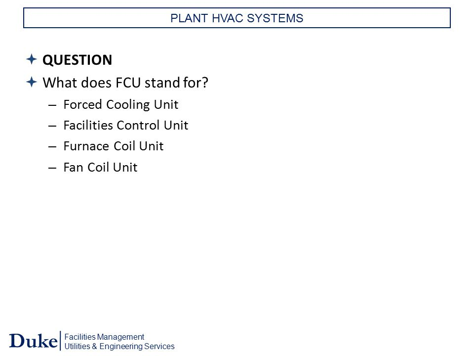 QUESTION What does FCU stand for QUESTION What does FCU stand for