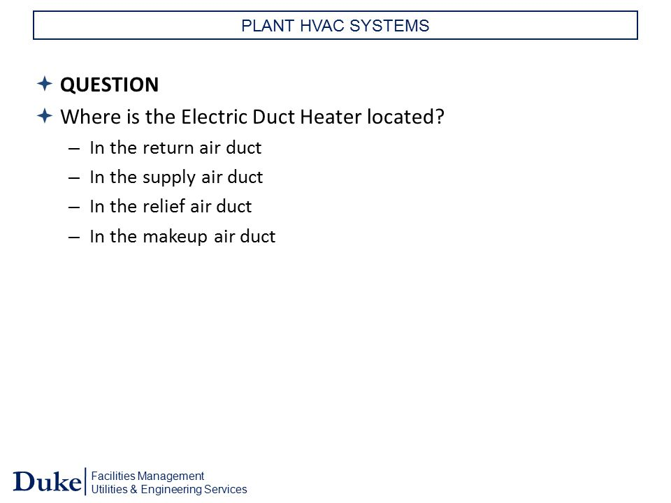 Where is the Electric Duct Heater located