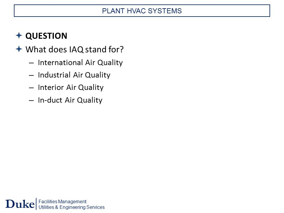 QUESTION What does IAQ stand for QUESTION What does IAQ stand for