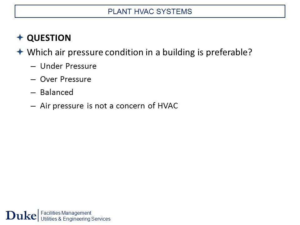 Which air pressure condition in a building is preferable