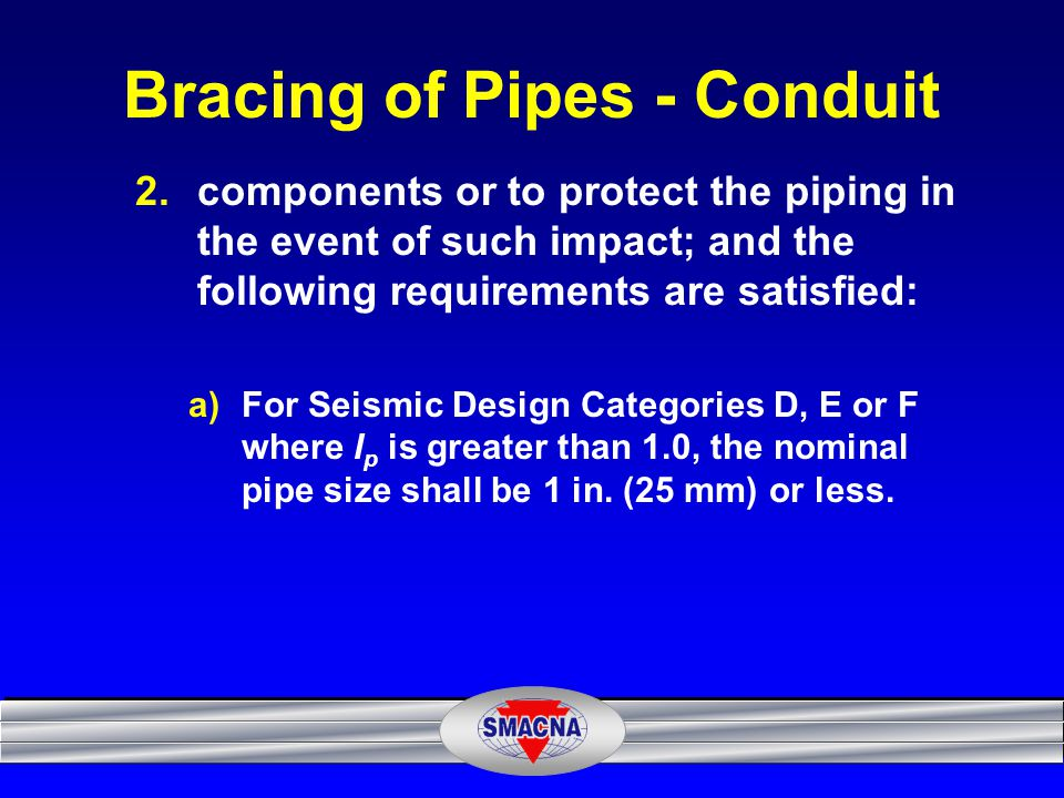 Bracing of Pipes - Conduit
