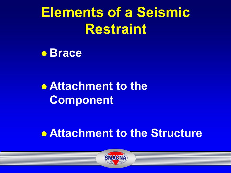 Elements of a Seismic Restraint