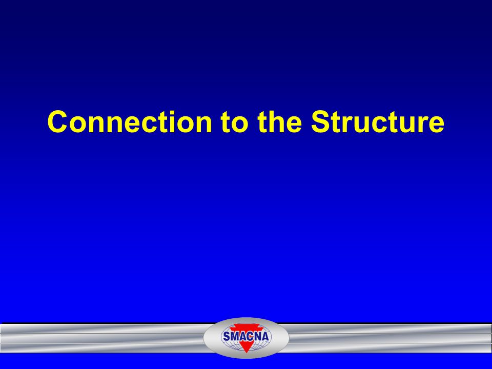 Connection to the Structure