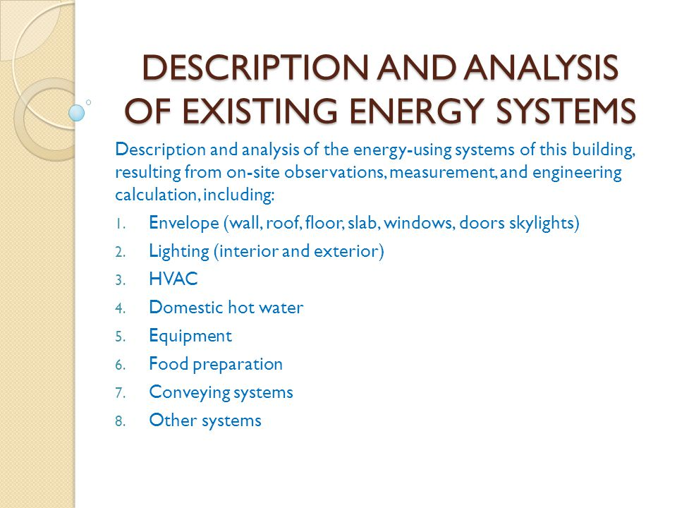 DESCRIPTION AND ANALYSIS OF EXISTING ENERGY SYSTEMS