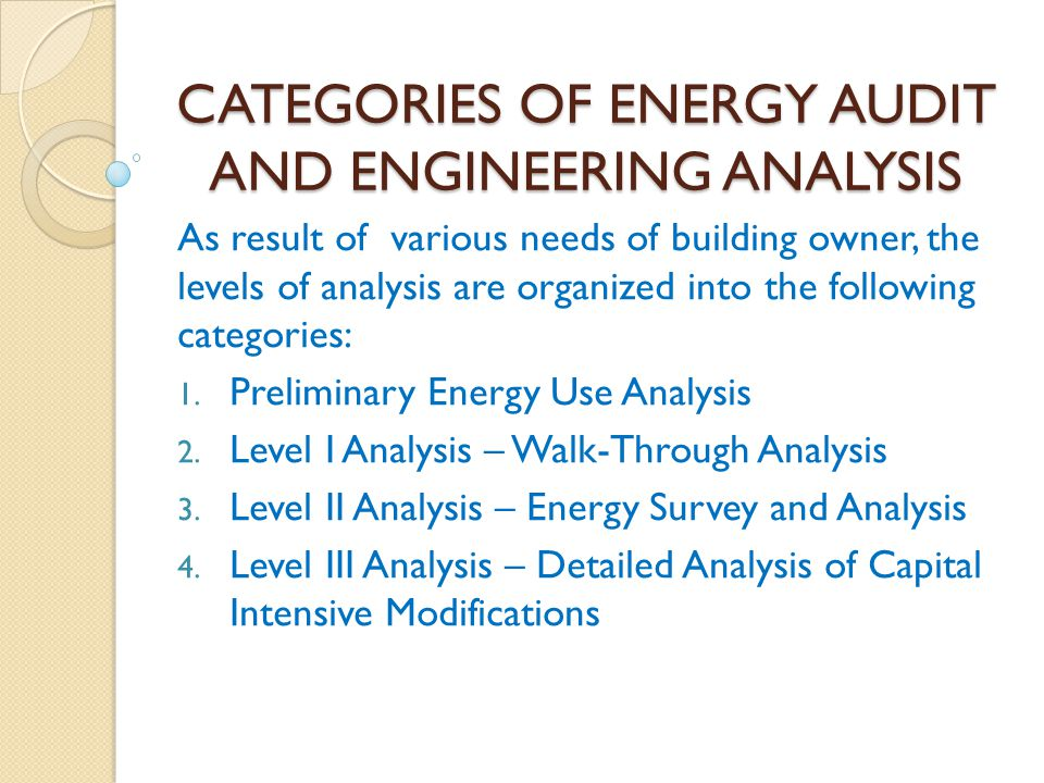 CATEGORIES OF ENERGY AUDIT AND ENGINEERING ANALYSIS
