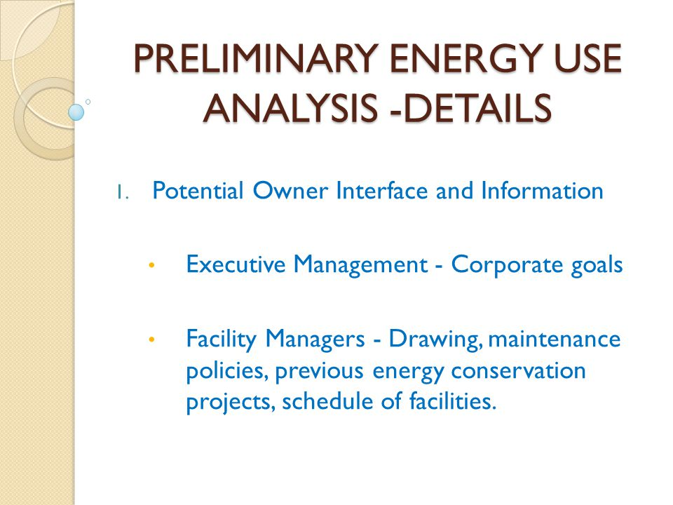 PRELIMINARY ENERGY USE ANALYSIS -DETAILS