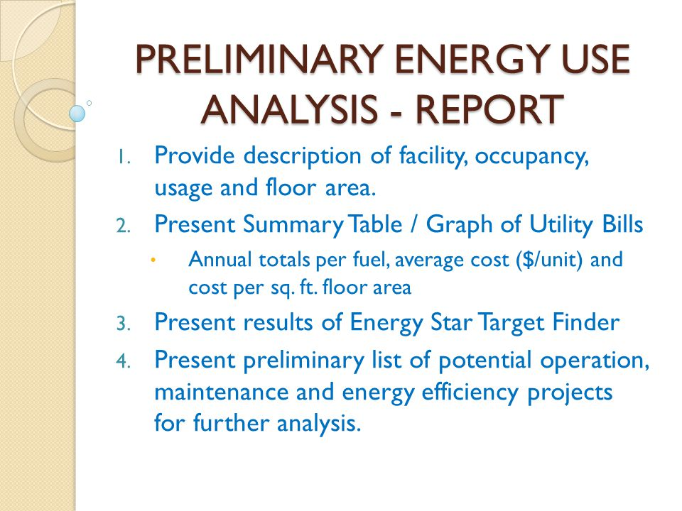 PRELIMINARY ENERGY USE ANALYSIS - REPORT