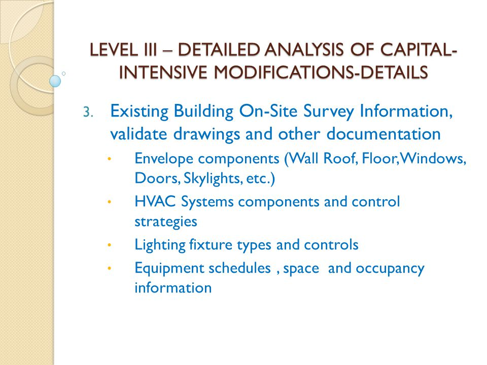 LEVEL III – DETAILED ANALYSIS OF CAPITAL-INTENSIVE MODIFICATIONS-DETAILS
